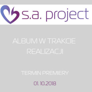 Projekt muzyczny - S.A. Project - ALBUM W TRAKCIE REALIZACJI